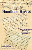 Hamilton Heroes: 12 Inspiring Stories of Adventure, Adversity and Heroism From World War II Vets